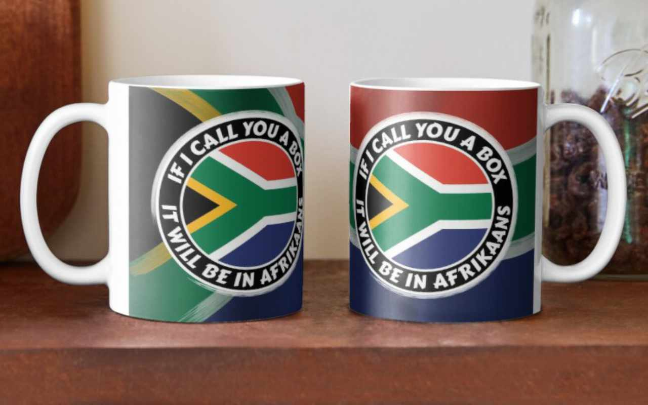 If I call you a box, it will be in Afrikaans Mug