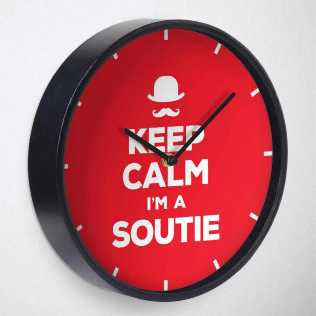 Keep calm I'm a soutie Clock