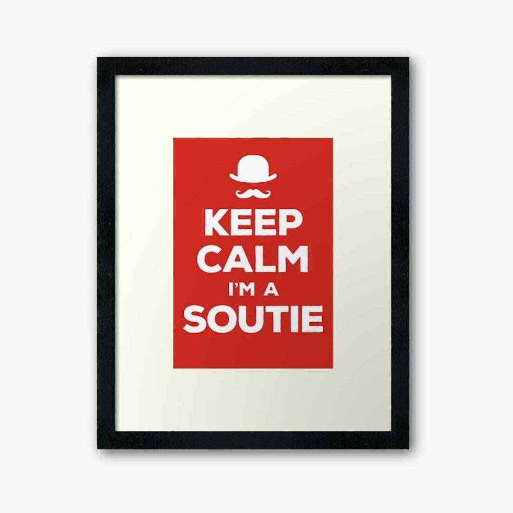 Keep calm I'm a soutie framed wall art