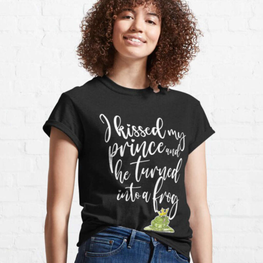 I kissed my prince and he turned into a frog - black-t-shirt